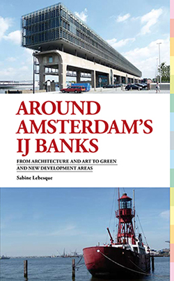 Around Amsterdam's IJ Banks