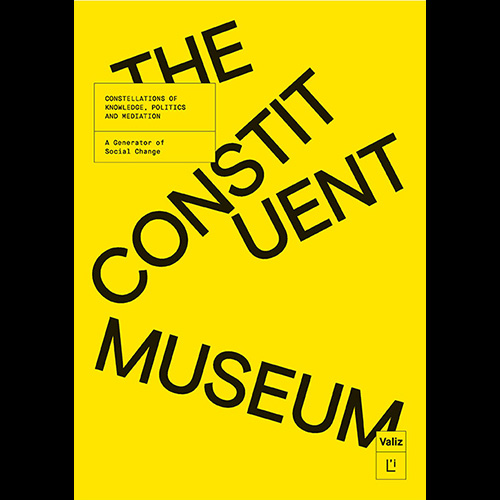 The Constituent Museum Knowledge, Politics, Mediation