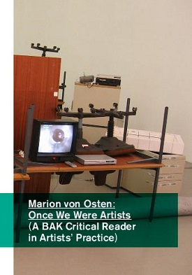 Marion von Osten: Once We Were Artists